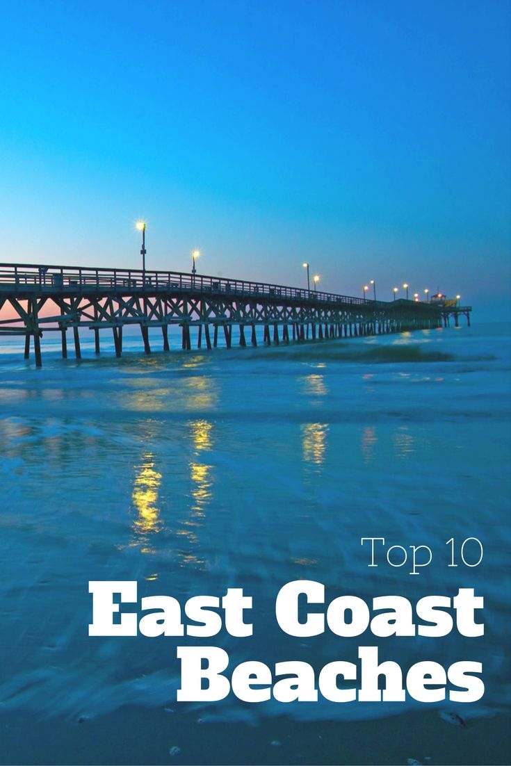 east coast beaches top vacations vacation ideas vacation rentals