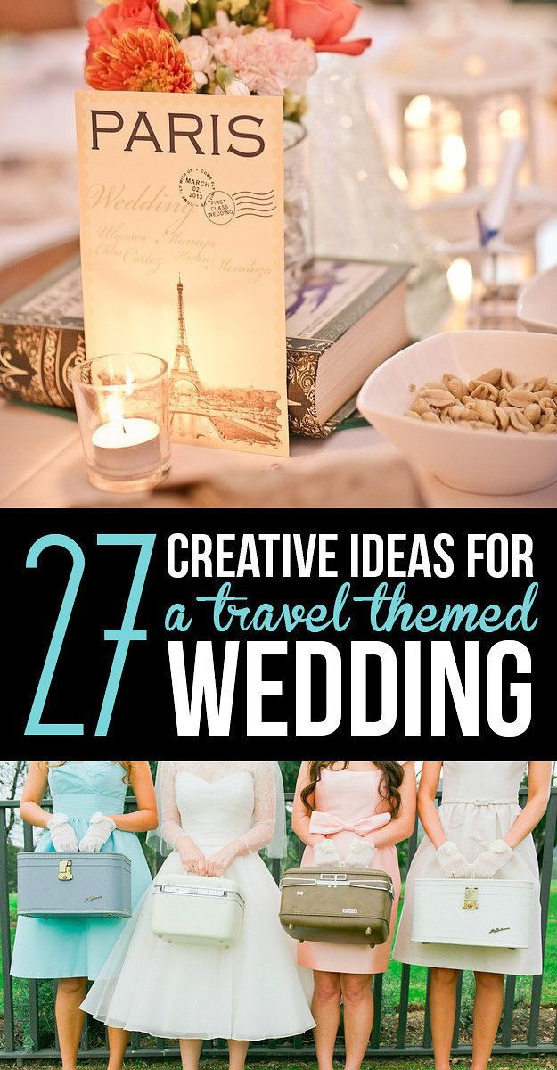 27 Creative Ideas For A Travel-Themed Wedding