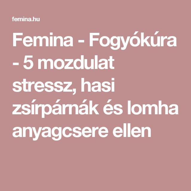Femina - Fogyókúra - 5 mozdulat stressz, hasi zsírpárnák és lomha anyagcsere ellen