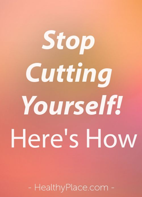 Stop cutting yourself. End the desire to self-injure and feelings that motivate you to cut yourself. Stopping the cutting and self-injury takes work. Here's how.   www.HealthyPlace.com