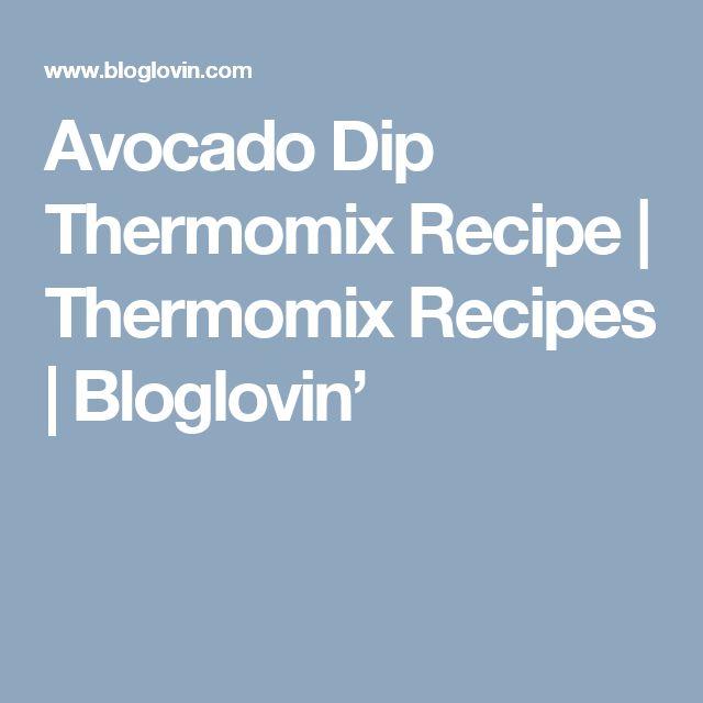 Avocado Dip Thermomix Recipe | Thermomix Recipes | Bloglovin'