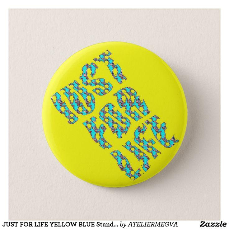 JUST FOR LIFE YELLOW BLUE Standard Round Button Atelier M.EGVA by Artiste M.EGVA. Création Originale de produits dérivés et vente de mes Créations d'Oeuvres d'Art Pictural, Photographique & Digital Art.