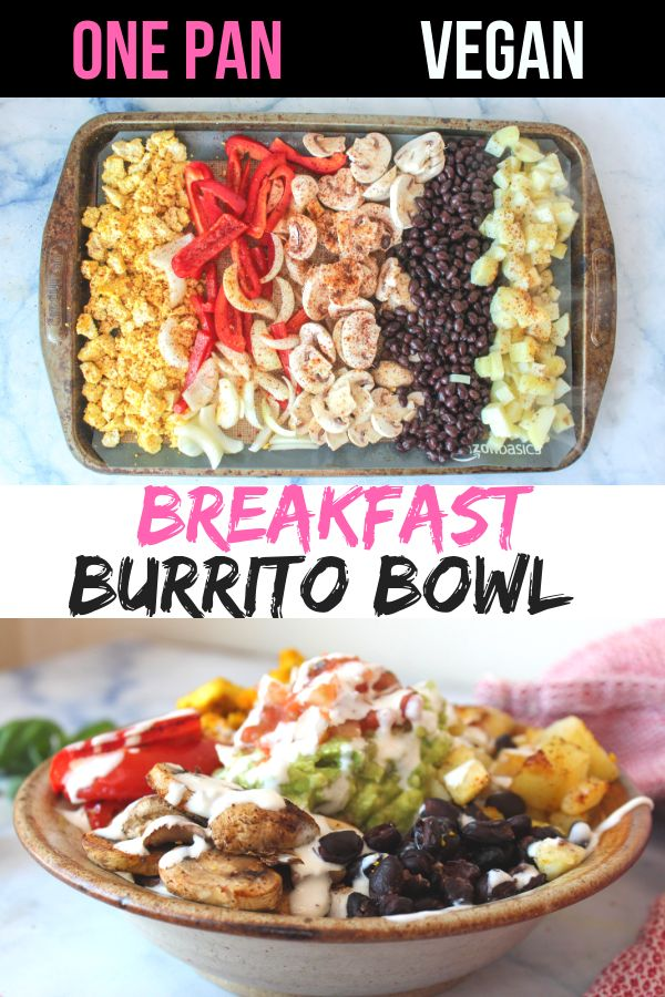 Easy vegan sheet pan breakfast burrito bowl. Delicious, healthy, quick and easy …