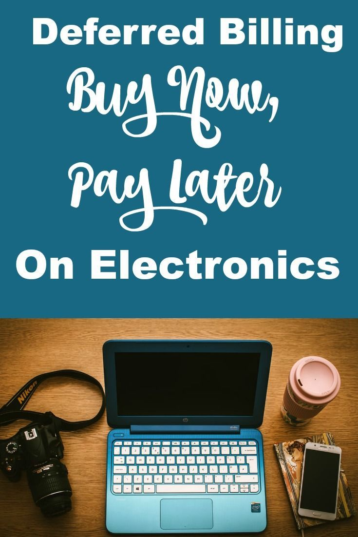 Buy Electronics Now, Pay Later with 9 Stores offering Deferred Billing