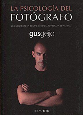 LA PSICOLOGÍA DEL FOTÓGRAFO: LO QUE NADIE TE HA CONTADO SOBRE LA FOTOGRAFÍA DE PERSONAS (EOLASFOTO)