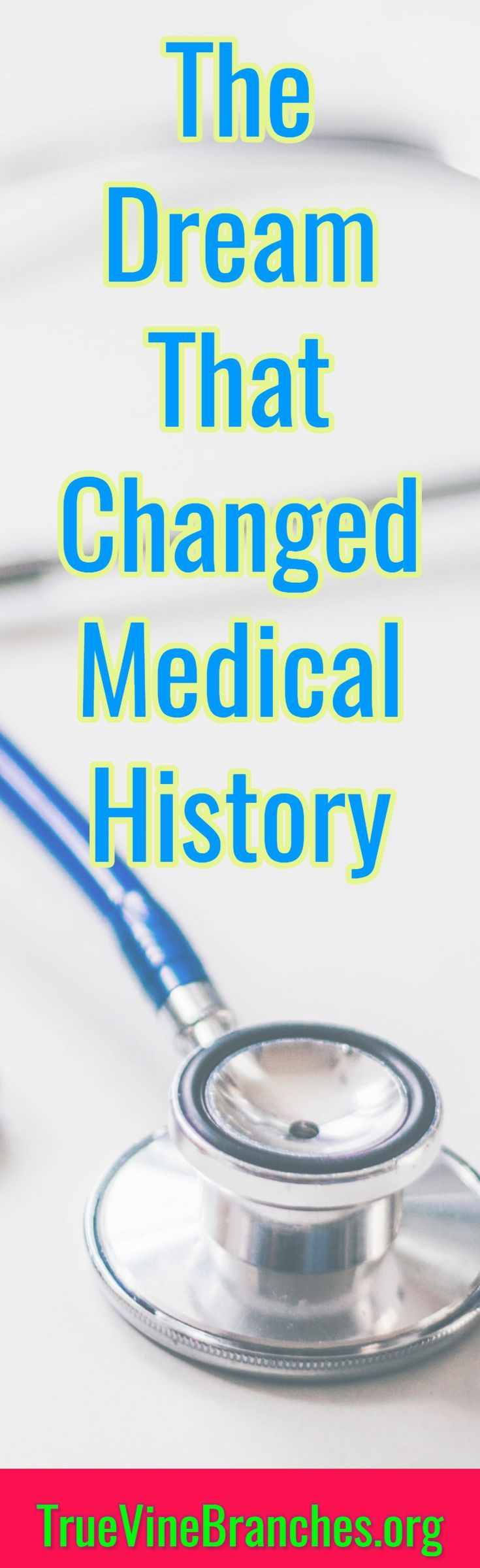 Learn about the dream that changed medical history!! Inspiration, encouragement, faith, hope, love, hearing God's voice, biblical dream interpretation.