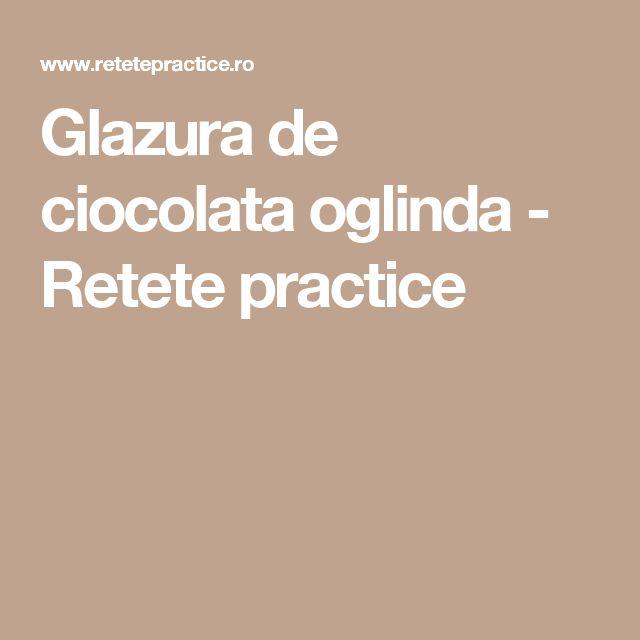 Glazura de ciocolata oglinda - Retete practice