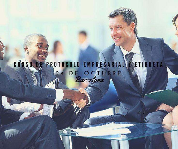 Curso de #Protocolo Empresarial, #Imagen y #Etiqueta en #Barcelona