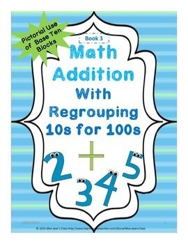- a great way for students to practice regrouping numbers pictorially using base ten blocks. This booklet is great to use with students beginning to learn addition in class for continued learning or as a practice and homework book. The following learning objective is addressed in this book: - represent a given number in different ways using base ten blocks #math, #addition, #mathpractice, #additionwithregrouping, #number