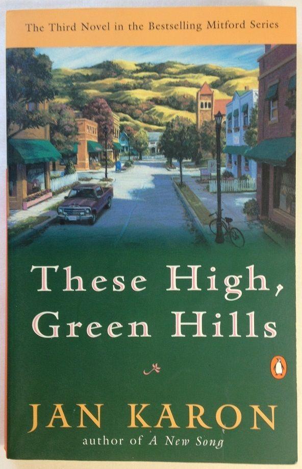 These High, Green Hills by Jan Karon (1996, Paperback) Book 3 - Mitford Series