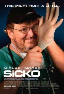 Sicko: Michael Moore's disturbing examination of the highly profitable American health care industry to other nations 2007
