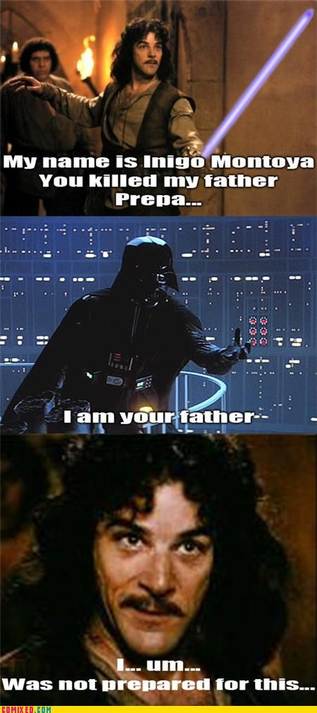 Star Wars meets the Princess Bride...OMG...I may have a nerdgasm. And there's a MLP:FiM reference too XD  But I think I'm the only one who notices lol