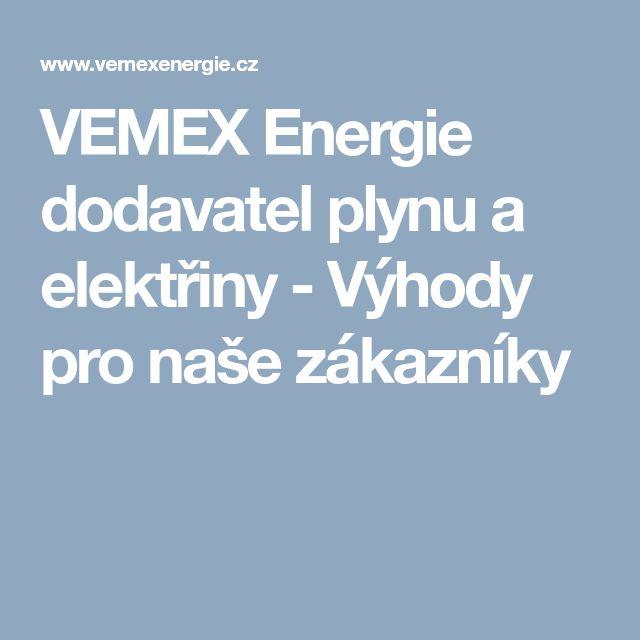 VEMEX Energie dodavatel plynu a elektřiny - Výhody pro naše zákazníky