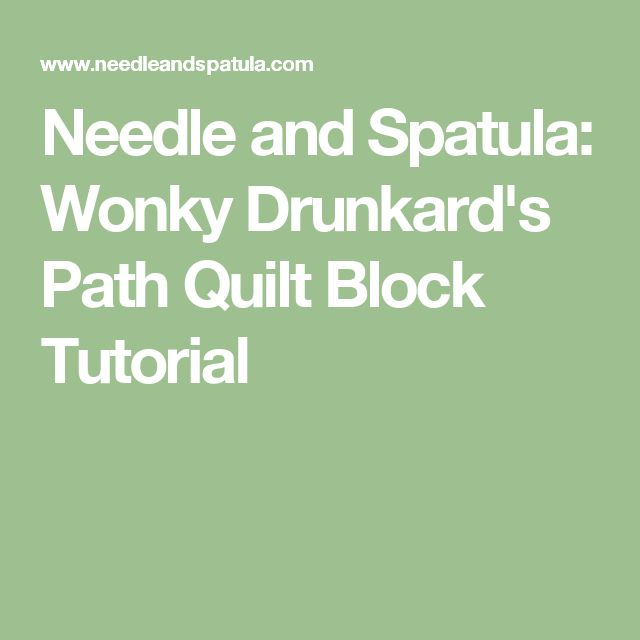 Needle and Spatula: Wonky Drunkard's Path Quilt Block Tutorial