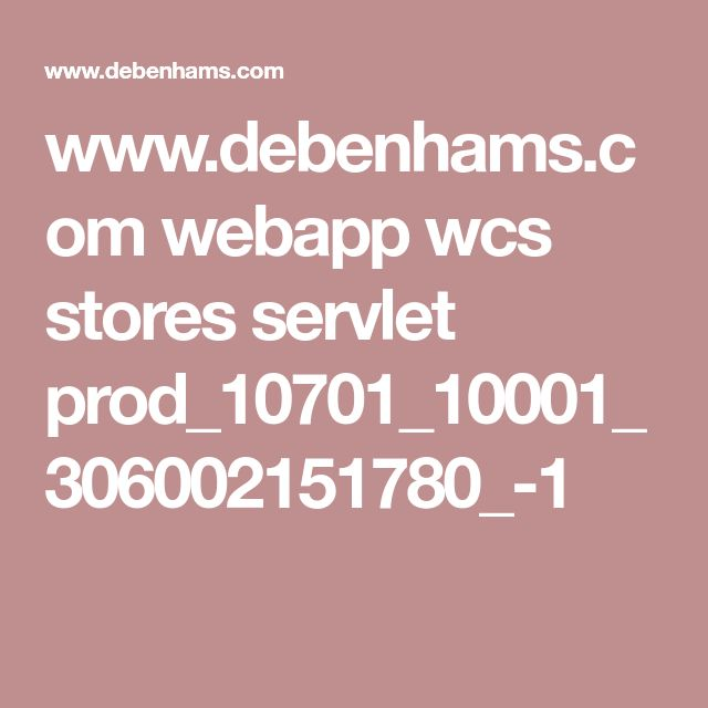 www.debenhams.com webapp wcs stores servlet prod_10701_10001_306002151780_-1