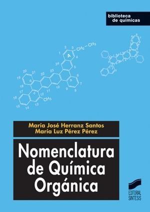 Nomenclatura de química orgánica / María José Herranz Santos, María Luz Pérez Pérez http://www.sintesis.com/biblioteca-de-quimica-138/nomenclatura-de-quimica-organica-ebook-1140.html