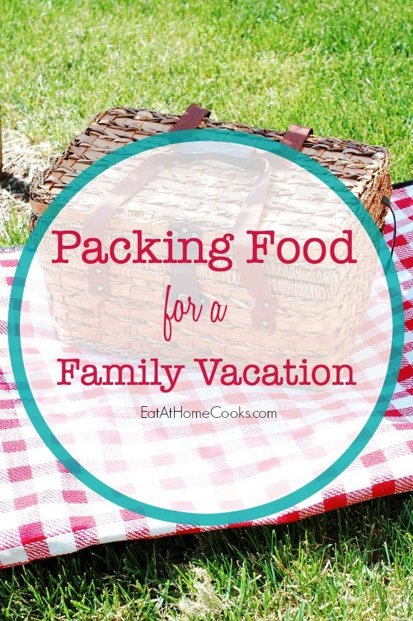 Packing Food for a Family Vacation