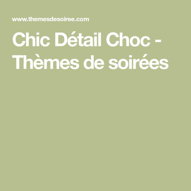 Chic Détail Choc - Thèmes de soirées