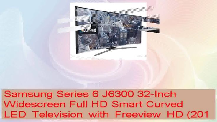 cool Samsung Series 6 J6300 32Inch Widescreen Full HD Smart Curved LED Television with Freeview HD 2015 Check more at http://gadgetsnetworks.com/samsung-series-6-j6300-32inch-widescreen-full-hd-smart-curved-led-television-with-freeview-hd-2015/
