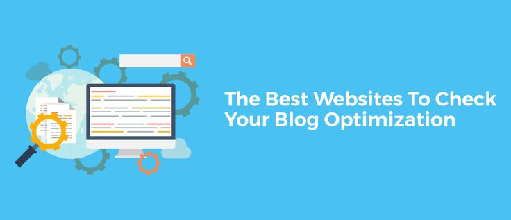 You will find out a list of the best websites to check the blog optimization and performance. You will also learn what to do in difficult cases.