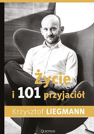 Życie i 101 przyjaciół / Krzysztof Liegmann Zobacz, jak wielu niezwykłych przyjaciół czeka na Ciebie, gotowych pomóc Ci w osiągnięciu wszystkiego, o czym marzysz: spełnienia, spokoju, szczęścia, a także poczucia sensu istnienia. Zaakceptuj wszystko to, co jest w Tobie: dobre i złe emocje, doświadczenia i wspomnienia. Zbuduj z nich fundamenty pod swoje przyszłe życie — lepsze, pełniejsze, bardziej zrównoważone.
