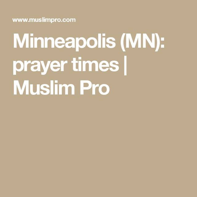 Minneapolis (MN): prayer times | Muslim Pro