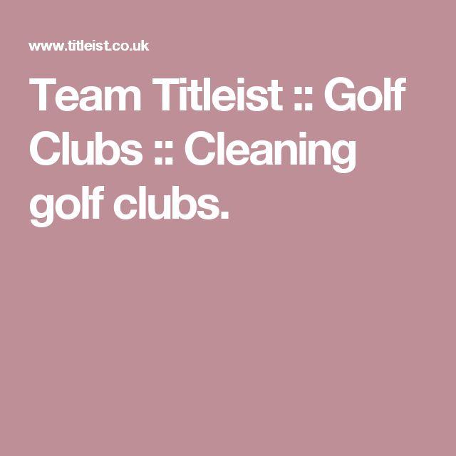 Team Titleist :: Golf Clubs :: Cleaning golf clubs.