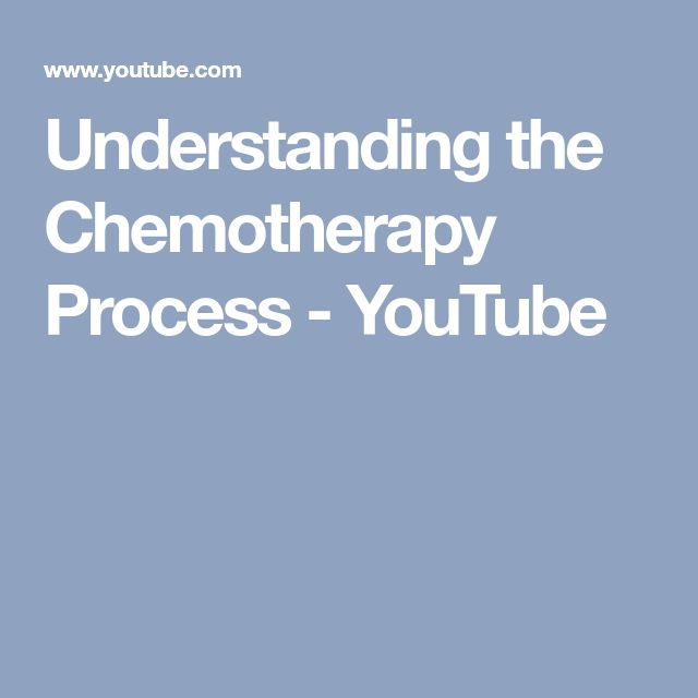 Understanding the Chemotherapy Process - YouTube