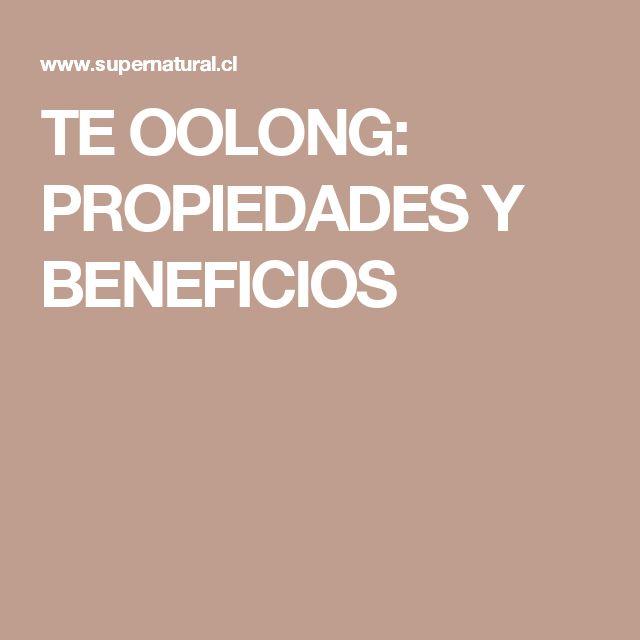 TE OOLONG: PROPIEDADES Y BENEFICIOS