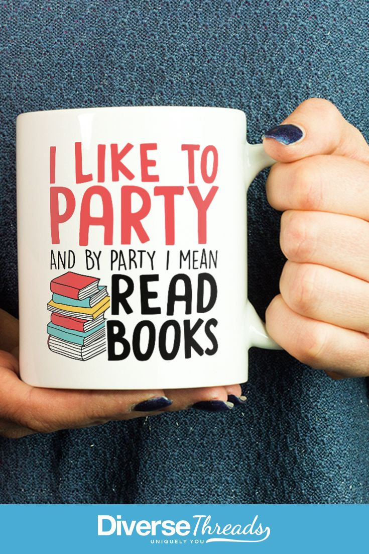 Does your idea of a party include reading a book? Perfect for any book lovers out there :)  https://diversethreads.com/products/i-like-to-party-and-by-party-i-mean-read-books-mug