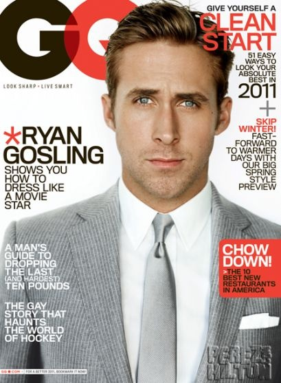 Ryan Goslin   GQ Cover 2011 - leader in men's fashion since Crazy, Stupid, Love.