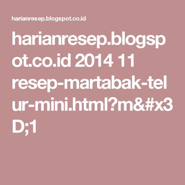 harianresep.blogspot.co.id 2014 11 resep-martabak-telur-mini.html?m=1