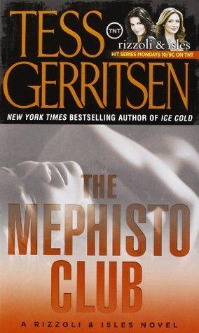 The Mephisto Club (Jane Rizzoli & Maura Isles, #6) by Tess Gerritsen 5/5 stars