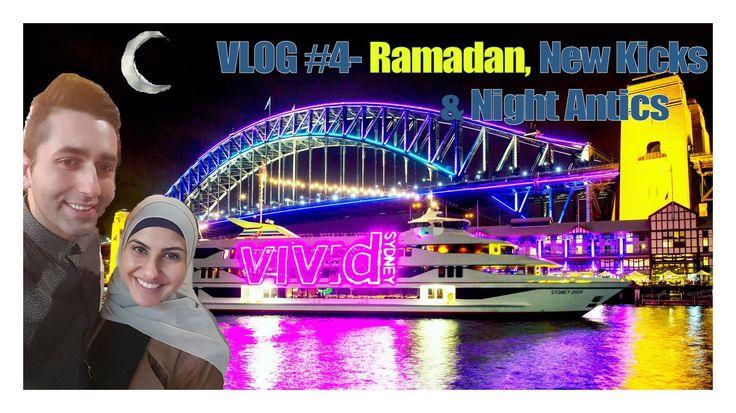 VLOG #4- Ramadan, New Kicks & Night Antics!