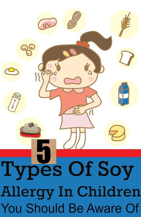 5 Types Of Soy Allergy In Children You Should Be Aware Of