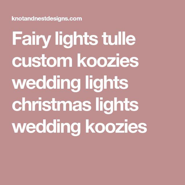 Fairy Lights Tulle Custom Koozies Wedding Christmas