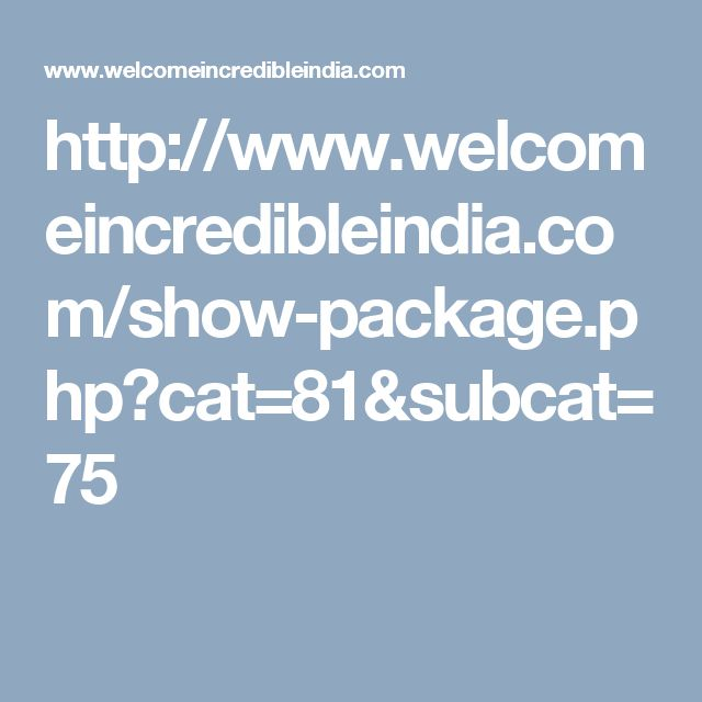 http://www.welcomeincredibleindia.com/show-package.php?cat=81&subcat=75