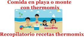 Recopilatorio de recetas thermomix: Comida para playa o monte con thermomix (recopilatorio)