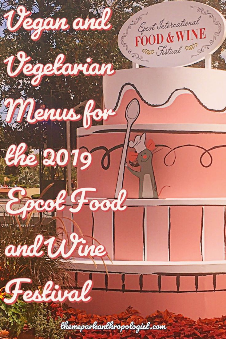 Vegan And Vegetarian Menus For The 2019 Epcot Food And Wine Festival Wine Recipes Epcot Epcot Food
