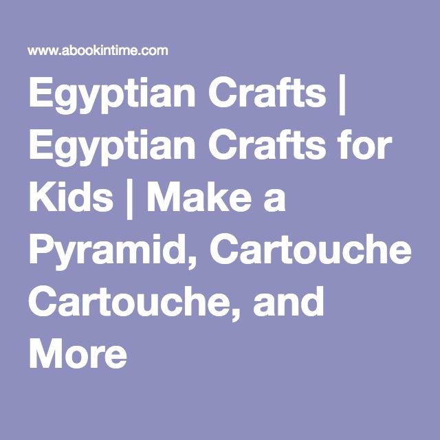 Egyptian Crafts | Egyptian Crafts for Kids | Make a Pyramid, Cartouche, and More
