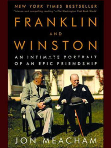 Franklin Roosevelt and Winston Churchill by Jon Meacham