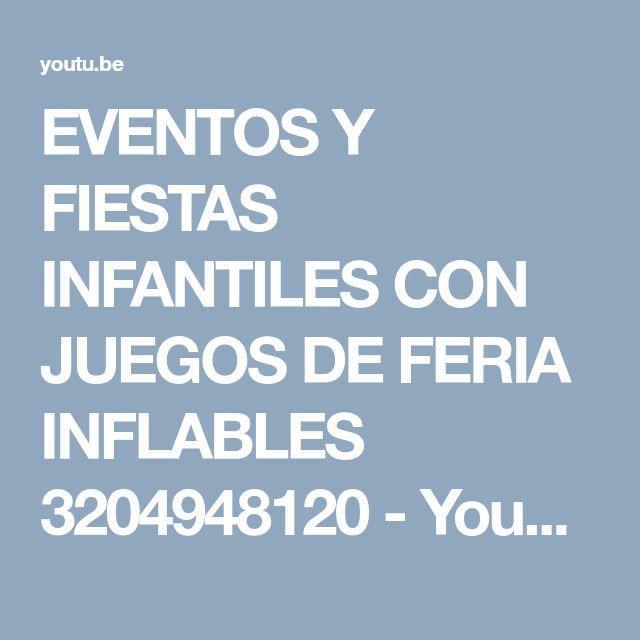 EVENTOS Y FIESTAS INFANTILES CON JUEGOS DE FERIA INFLABLES 3204948120 - YouTube https://youtu.be/eKc-QVKXbYA Hacemos sorprendentes #fiestasinfantiles con #recreacionistas bogota con #inflables y #saltarines, #feriainflable de 4 juegos, títeres #personajes y #chiquitecas no dudes en llamarnos o escribirnos 3204948120 reserva tu fiesta ahora tenemos sorprendentes precios http://www.fiesticasbogota.com/index....
