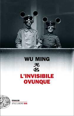 Wu Ming, L'invisibile ovunque, Stile Libero