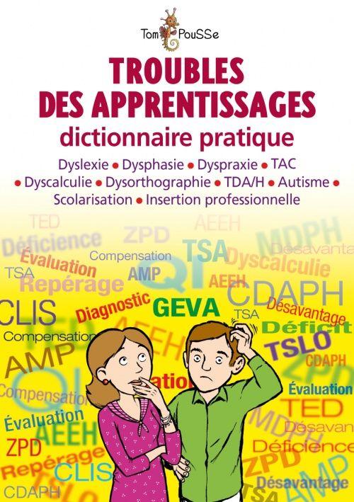 Troubles des apprentissages - dictionnaire pratique avec lien vers les cites. à télécharger GRATUITEMENT