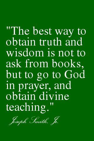 Obtain #truth through sincere #prayer. #JosephSmith