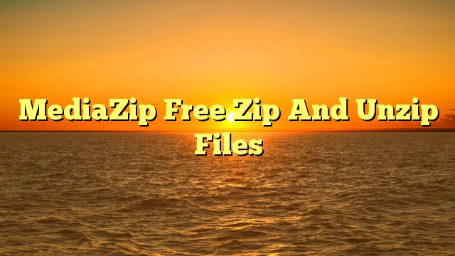 MediaZip Free Zip And Unzip Files