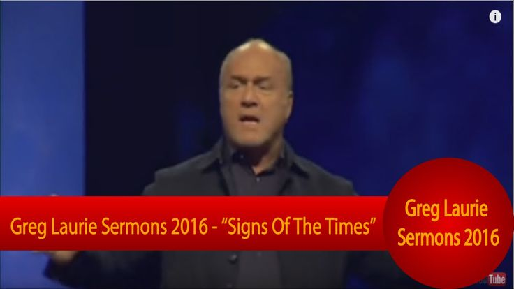 "Greg Laurie Sermons 2016 – ""Signs Of The Times"""