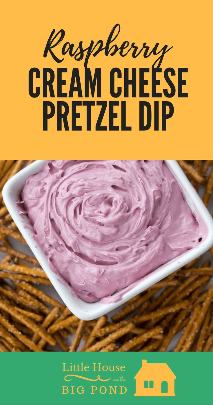 Raspberry Cream Cheese Pretzel Dip 10 mins Serves 4 Ingredients: 1 8 oz. block cream cheese, softened, 3 TBSP Raspberry Jam, 1/4 cup whipped cream, pretzels