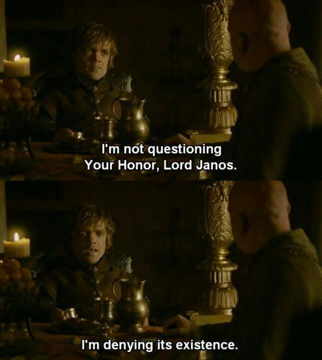 One of Tyrion's best burns and this guy so deserved it, killing a baby, I mean c'mon