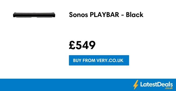 Sonos PLAYBAR - Black, £549 at Very.co.uk